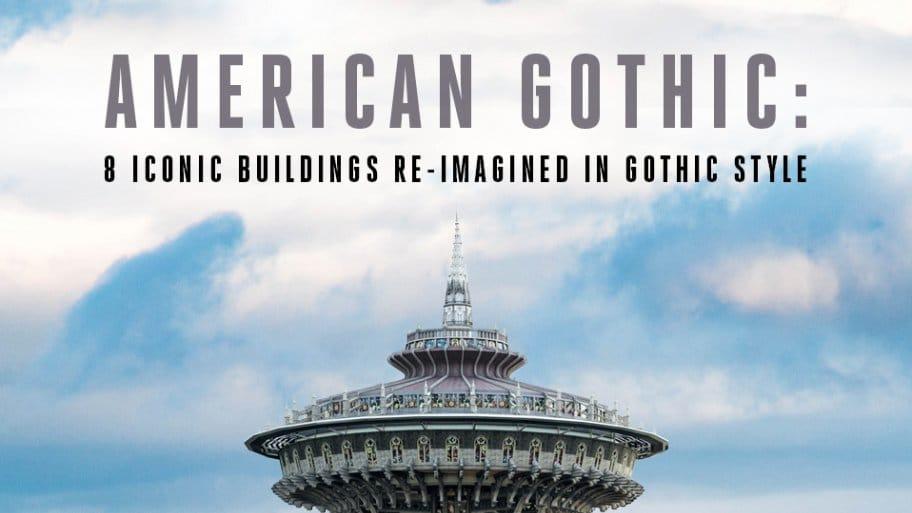 تجسم طراحی ساختمان های نمادین آمریکا به سبک گوتیک