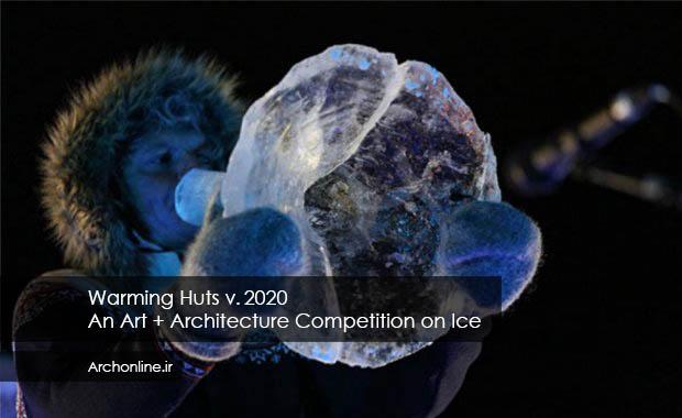 فراخوان رقابت هوای گرم در سال 2020؛ هنر و معماری در یخ